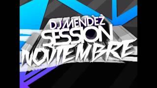 03. Session Noviembre 2013 Dj Méndez @DjMendezSpain