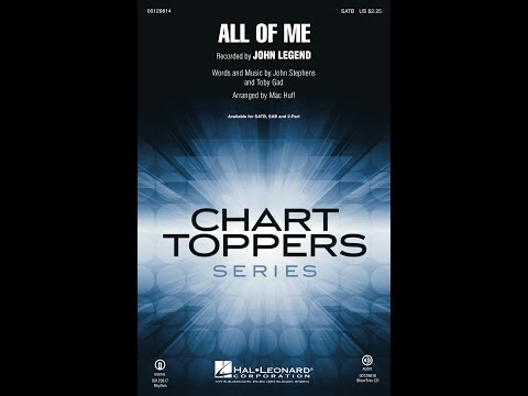 All of Me (SATB Choir) - Arranged by Mac Huff