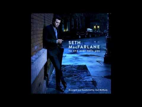 Seth MacFarlane - No One Ever Tells You