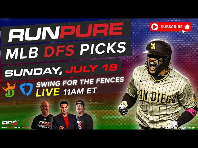 MLB DRAFTKINGS PICKS - SUNDAY JULY18 - SWING FOR THE FENCES
