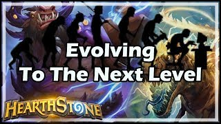 [Hearthstone] Evolving To The Next Level