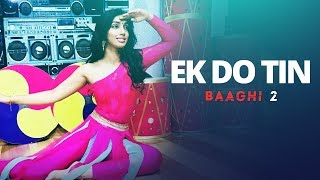 Baaghi 2: Ek Do Teen Song | Ridy Sheikh Choreography