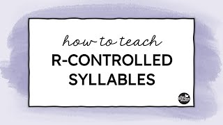 Teaching R Controlled Syllables