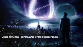 Jose Franco - Overload (Fire Inside Remix) [HQ Free]
