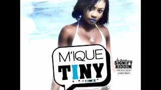 M'ique - Tiny (Tinnie) (Signify Riddim) August 2016