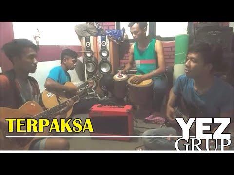 YEZ Grup - TERPAKSA (cover abah Hj Rhoma Irama) lagu yang sangat menyentuh bingit.