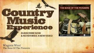 The Sons Of The Pioneers - Wagons West - Country Music Experience