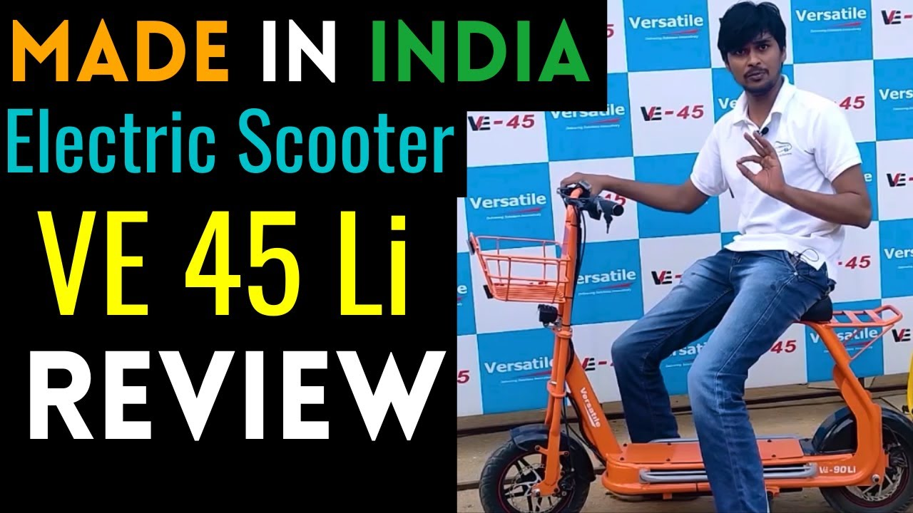 Made in India Electric Scooter - VE 45, VE 55, VE 90 Review