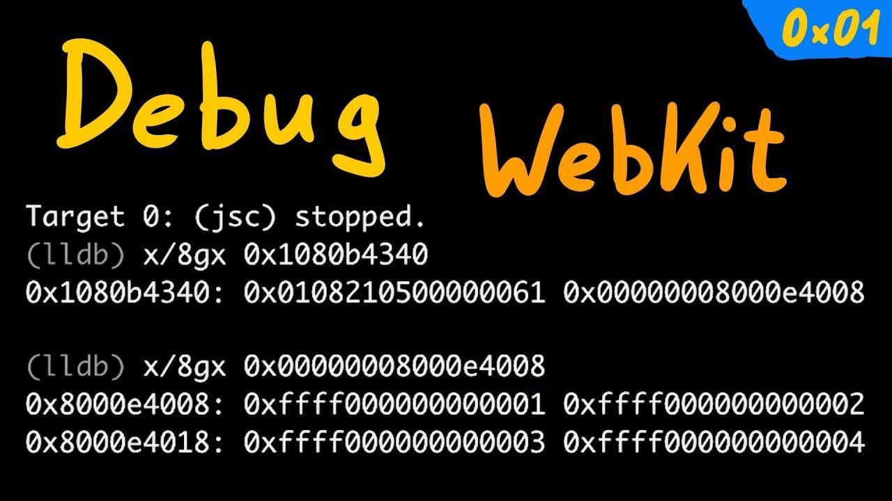 Hacking Browsers - Setup and Debug JavaScriptCore / WebKit