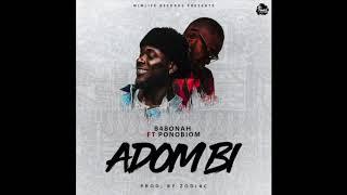 B4Bonah - Adom Bi ft. Yaa Pono (Audio Slide)