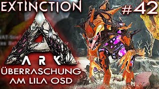 ARK EXTINCTION Deutsch Überraschung am OSD Ark: Extinction Deutsch German Gameplay #42