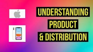 Understanding Business - Product & Distribution | Bhuvanyu Sharma