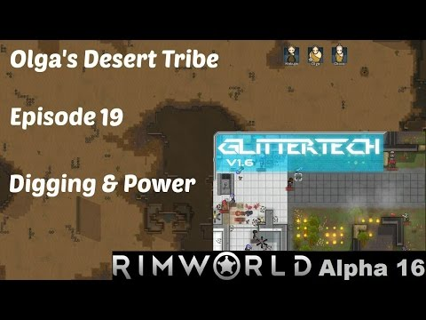 RimWorld Alpha 16 Olga's Desert Tribe Episode 19 Digging and Power