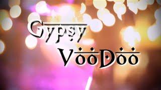 Gypsy VooDoo