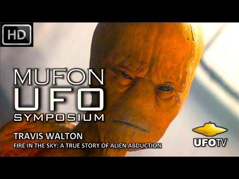 "FIRE IN THE SKY:  TRAVIS WALTON ""LIVE"" – MUFON UFO SYMPOSIUM"
