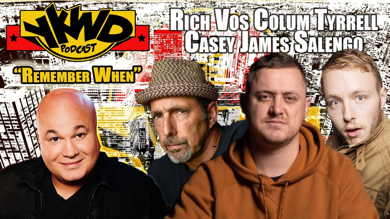 Rich Vos, Colum Tyrell, Casey James Salengo | Remember When? YKWD#390