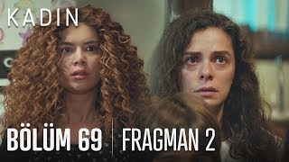 Kadın 69. Bölüm 2. Fragmanı
