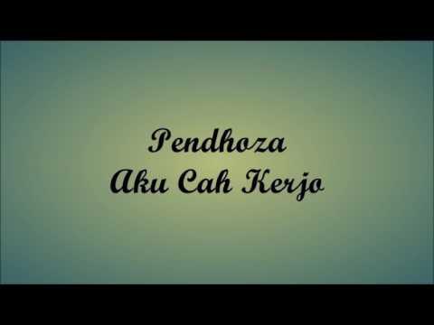 Lirik lagu Pendhoza-Aku cah kerjo