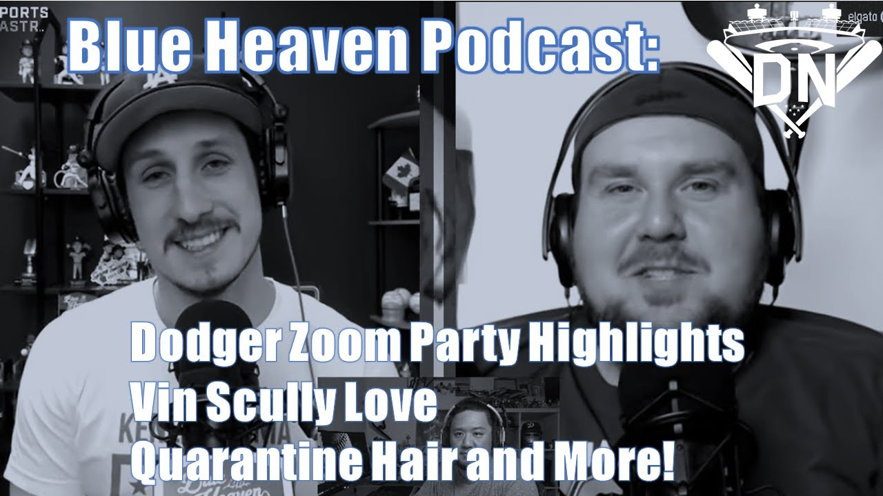 Dodgers Zoom Party Review Vin Scully Love Quarantine Hair And More Blue Heaven Podcast Dodgers Nation