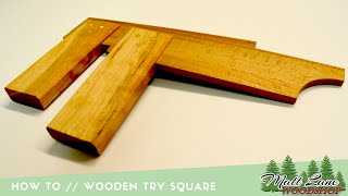 How To // Wooden Try Square