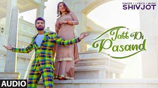 New Punjabi Songs 2020   Jatt Di Pasand (Full Audio Song) Shivjot   Latest Punjabi Songs 2020