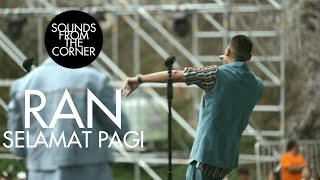 Download RAN - Selamat Pagi | Sounds From The Corner Live #48