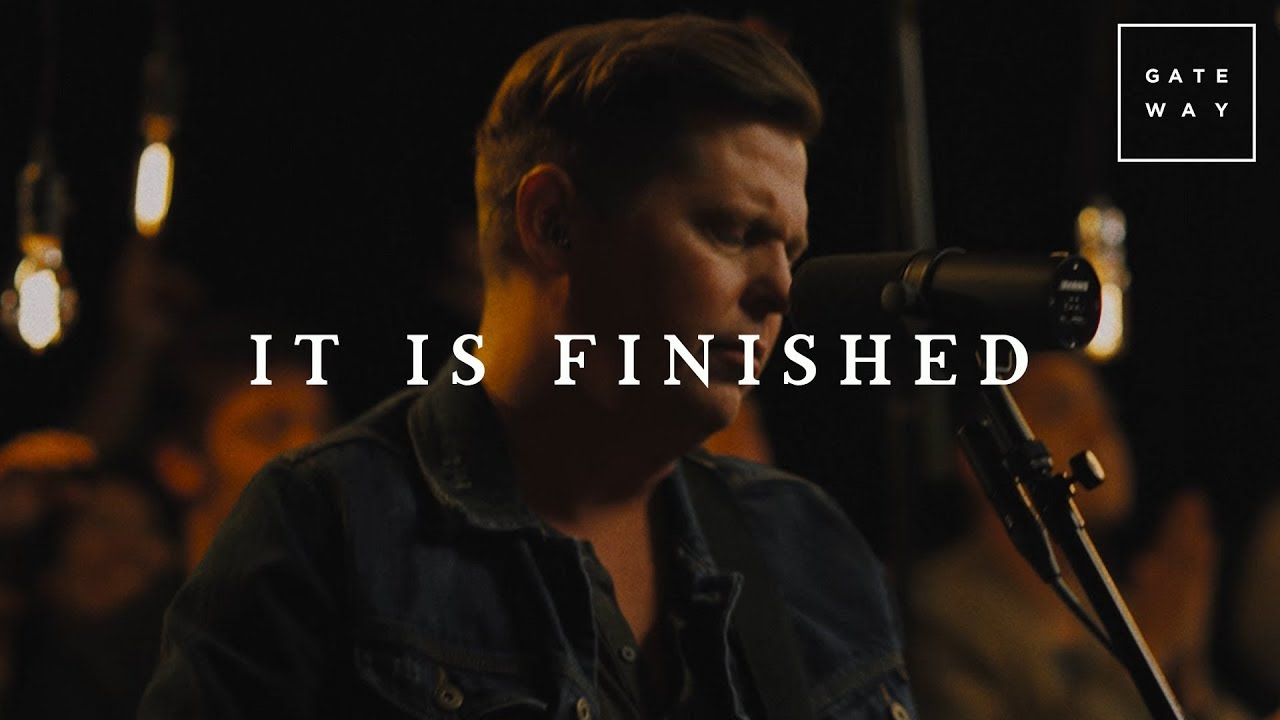 It Is Finished // GATEWAY // Acoustic Sessions Volume One