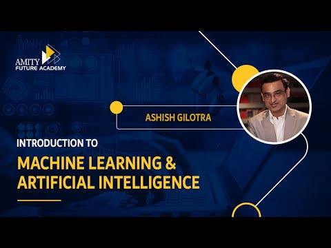 Introduction to  Machine Learning & Artificial Intelligence – Amity ODL
