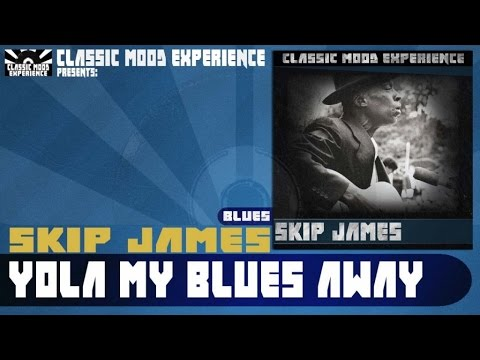 Skip James - Yola My Blues Away (1931) mp3