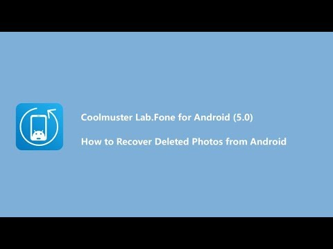 Android Photos Recovery - Retrieve Deleted Photos from Android