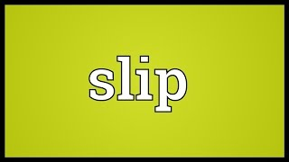 Slip Meaning
