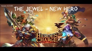 Heroes Charge 3D - The Jewel (New December Login Hero)