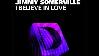 Arthur Baker Featuring Jimmy Somerville -  I Believe In Love (Jacques Renault Remix)