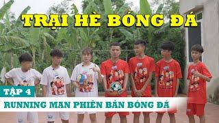 Trại Hè Bóng Đá Tập 4 : Thử Thách tìm Thẻ Quang Hải , Thơ Nguyễn - Running Man Football Đỗ Kim Phúc
