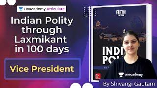 Indian Polity for UPSC CSE through Laxmikant in 100 days | Vice President  | Shivangi Gautam