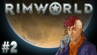 Scrounging for Food (Rimworld Gameplay | Part 2)