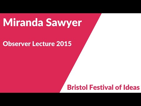 The Observer Lecture 2015: Miranda Sawyer