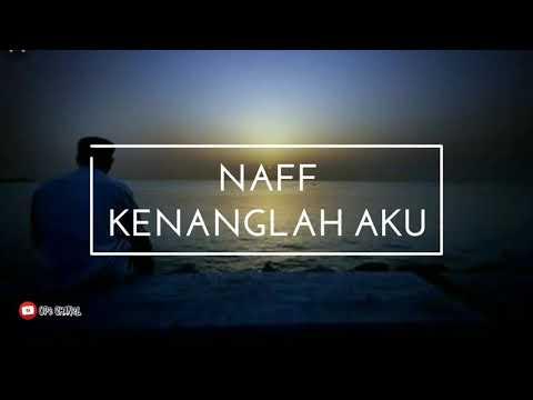 Naff - Kenanglah Aku ( Lyric )