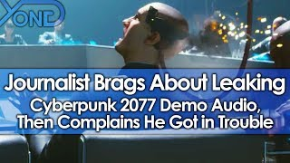 Journalist Brags About Leaking Cyberpunk 2077 Demo Audio, Then Complains He Got in Trouble