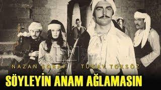 Söyleyin Anam Ağlamasın - Türk Filmi