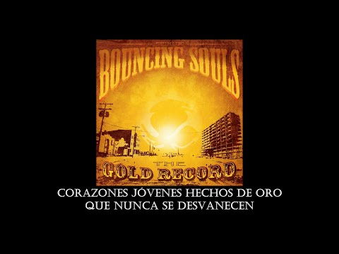 The Bouncing Souls - The Gold Song (Sub Español)