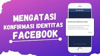 Cara Mengatasi Konfirmasi Identitas Anda di Facebook