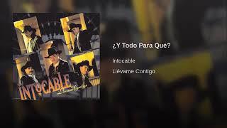 """Intocable """"y todo para que"""""""