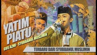 "Video "" NEW "" YATIM PIATU - Voc. Gus Azmi - Syubbanul Muslimin download MP3, 3GP, MP4, WEBM, AVI, FLV Oktober 2018"