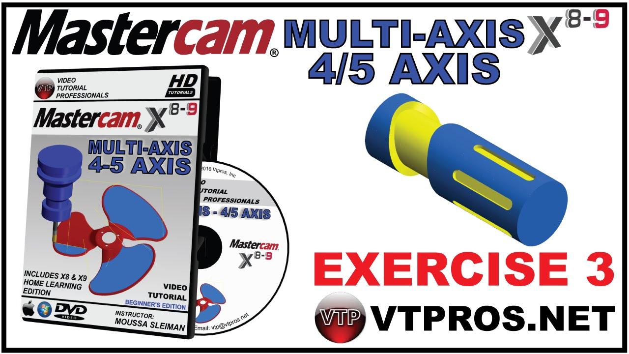 MASTERCAM X8-X9 Multi-Axis Beginner - 3 4 CONTOUR TOOLPATH - AXIS  SUBSTITUTION - vtpros net