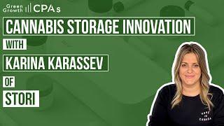 Cannabis Storage Innovation with Karina Karassev of Stori