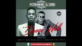 dance well by dj shiru ft patoranking mastered