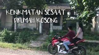 KENIKMATAN SESAAT DIRUMAH KOSONG (Film Pendek) - Seks bebas pada remaja Смотри на OKTV.uz