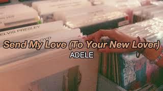 Adele - Send My Love (To Your New Lover) Lyrics // sub indo