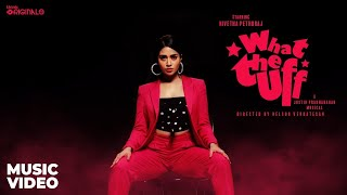 What the Uff - Think Originals | Nivetha Pethuraj | Justin Prabhakaran | Nelson Venkatesan